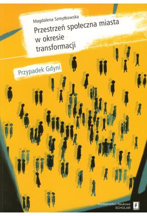 PRZESTRZEŃ SPOŁECZNA MIASTA <br>w okresie transformacji: <br>przypadek Gdyni