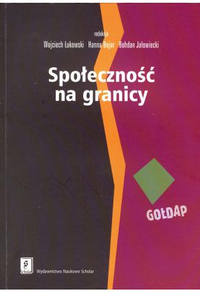 SPOŁECZNOŚĆ NA GRANICY <br> Zasoby mikroregionu Gołdap i mechanizmy i ch wykorzystywania