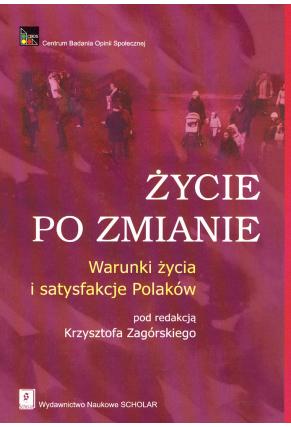 ŻYCIE PO ZMIANIE <br>Wanki życia i satysfakcje Polaków