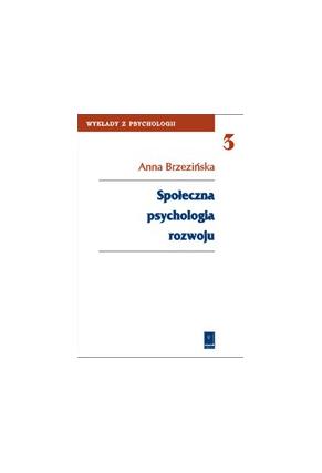 SPOŁECZNA PSYCHOLOGIA ROZWOJU <br>seria: Wykłady z Psychologii, t. 3
