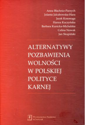 ALTERNATYWY POZBAWIENIA WOLNOŚCI <br>w polskiej polityce karnej