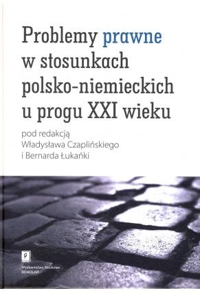 PROBLEMY PRAWNE<br> W STOSUNKACH POLSKO-NIEMIECKICH<br> U PROGU XXI WIEKU