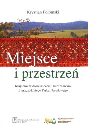 MIEJSCE I PRZESTRZEŃ <br>Krajobraz w doświadczeniu mieszkańców Bieszczadzkiego Parku Narodowego