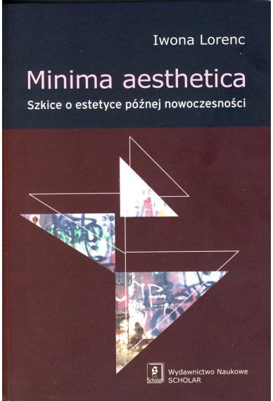 MINIMA AESTHETICA <br>Szkice o estetyce późnej nowoczesnośi