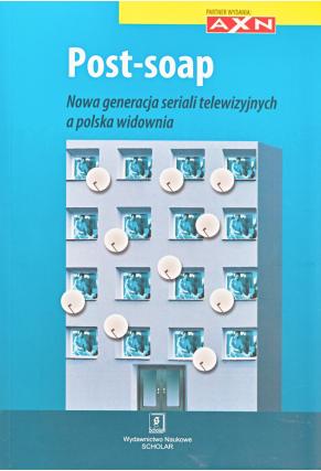 POST-SOAP <br>Nowa generacja seriali telewizyjnych