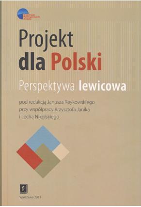 PROJEKT DLA POLSKI <br>Perspektywa lewicowa
