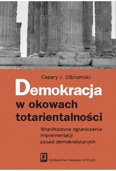 DEMOKRACJA <br>w okowach totarientalności <br>Współczesne ograniczenia implementacji zasad demokratycznych