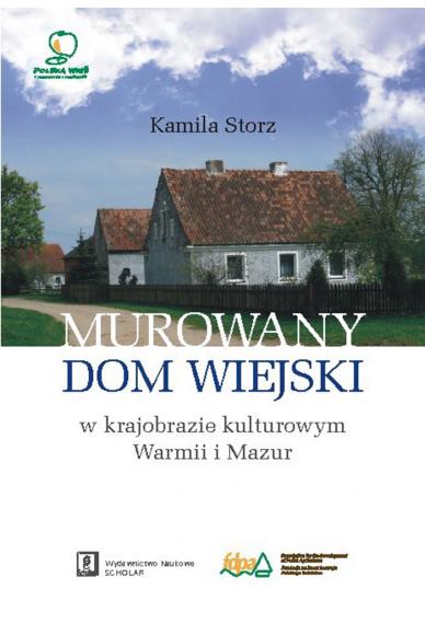 MUROWANY DOM WIEJSKI <br>w krajobrazie kulturowym Warmii i Mazur