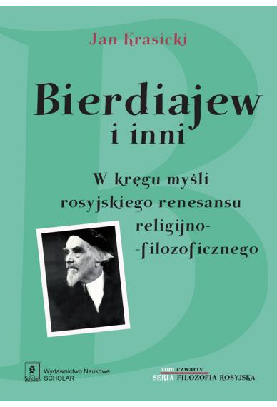 BIERDIAJEW I INNI <br>W kręgu myśli rosyjskiego renesansu religijno-filozoficznego