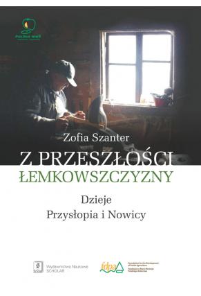 Z PRZESZŁOŚCI ŁEMKOWSZCZYZNY br>dzieje Przysłopia i Nowicy