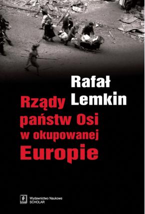 RZĄDY PAŃSTW OSI <br>W OKUPOWANEJ EUROPIE  <br>[The Axis Rule in Occupied Europe]
