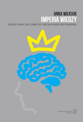 IMPERIA WIEDZY <br> Edukacja i nauka jako czynniki siły państw na arenie międzynarodowej