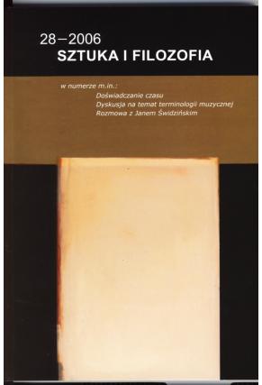 2006 SZTUKA I FILOZOFIA t. 28 <br>UWAGA!!! Do kupienia także w PDFie
