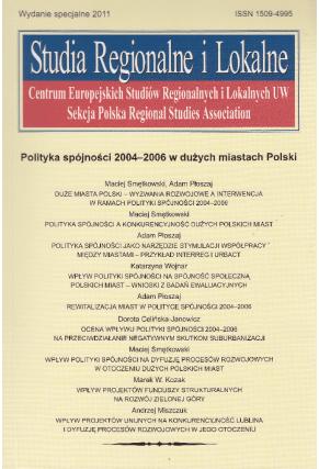 2011 STUDIA REGIONALNE I LOKALNE <br>wydanie specjalne <br> POLITYKA SPÓJNOŚCI 2004–2006 W DUŻYCH MIASTACH POLSKI <br>UWAGA! Do kupienia także w PDFie