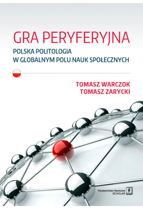 GRA PERYFERYJNA <br>Polska politologia w globalnym polu nauk społecznych