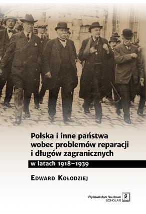 POLSKA I INNE PAŃSTWA <br>wobec problemów reparacji i długów zagranicznych <br>w latach 1918–1939