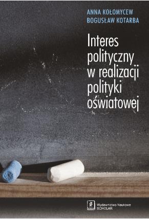 INTERES POLITYCZNY <br>W REALIZACJI POLITYKI OŚWIATOWEJ