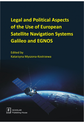 LEGAL AND POLITICAL ASPECTS OF THE USE <br>of European Satellite Navigation Systems Galileo and EGNOS