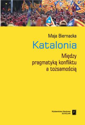 KATALONIA <br>Między pragmatyką konfliktu a tożsamością