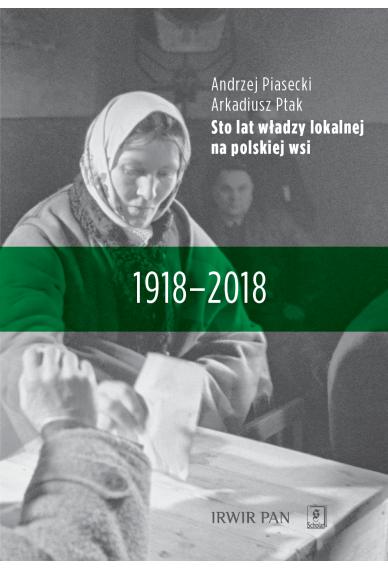 STO LAT WŁADZY LOKALNEJ <br>na polskiej wsi <br>1918–2018
