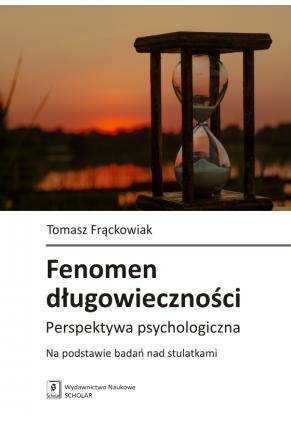 FENOMEN DŁUGOWIECZMOŚCI <br>Perspektywa psychologiczna <br>Na podstawie badań nad stulatkami