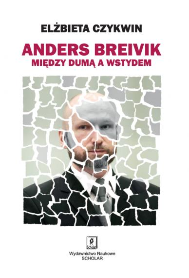 ANDERS BREIVIK <br>Między dumą a wstydem