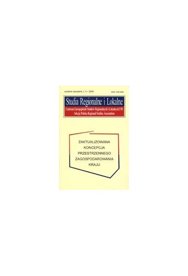 2006 STUDIA REGIONALNE I LOKALNE t. II <br>wydanie specjalne <br>ZAKTUALIZOWANA KONCEPCJA <br>PRZESTRZENNEGO ZAGOSPODAROWANIA KRAJU <br>UWAGA!!! Do kupienia także w PDFie