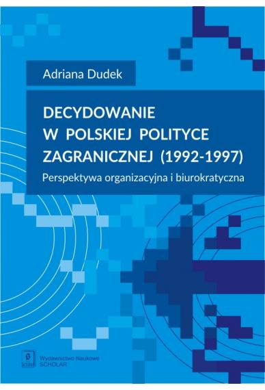 DECYDOWANIE W POLSKIEJ POLITYCE ZAGRANICZNEJ <br>(1992–1997)