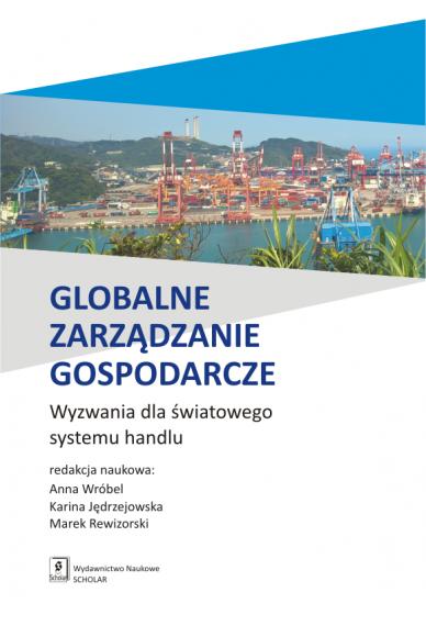 GLOBALNE ZARZĄDZANIE GOSPODARCZE<br> Wyzwania dla światowego systemu handlu