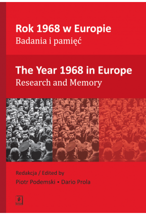 ROK 1968 W EUROPIE. Badania i pamięć <br>[THE YEAR 1968 IN EUROPE. Research and Memory]