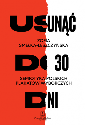 USUNĄĆ DO 30 DNI<br> Semiotyka polskich plakatów wyborczych