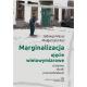 MARGINALIZACJA – ujęcie wielowymiarowe<br> Przejawy, skutki, przeciwdziałanie