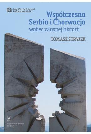 WSPÓŁCZESNA SERBIA I CHORWACJA <br>wobec własnej historii