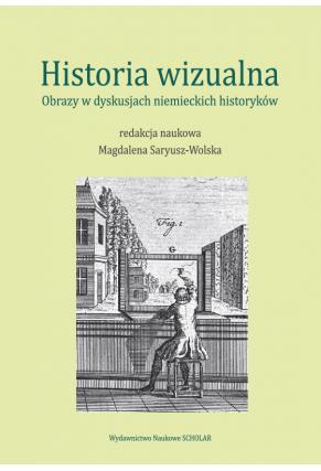 HISTORIA WIZUALNA<br>Obrazy w dyskusjach niemieckich historyków