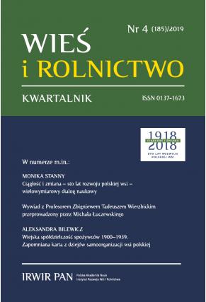 2019 WIEŚ I ROLNICTWO<br> t. 185, nr 4<br> UWAGA, do kupienia także w PDFie!