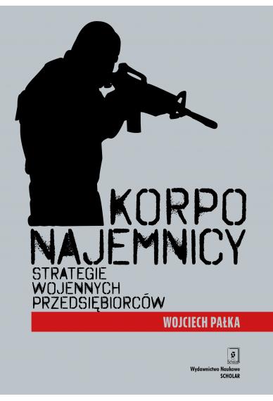 KORPONAJEMNICY<br> Strategie wojennych przedsiębiorców