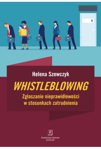 WHISTLEBLOWING<br> Zgłaszanie nieprawidłowości w stosunkach zatrudnienia