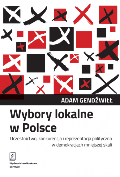 WYBORY LOKALNE W POLSCE<br> Uczestnictwo, konkurencja i reprezentacja polityczna w demokracjach mniejszej skali