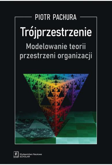 Trójprzestrzenie. Modelowanie teorii przestrzeni organizacji