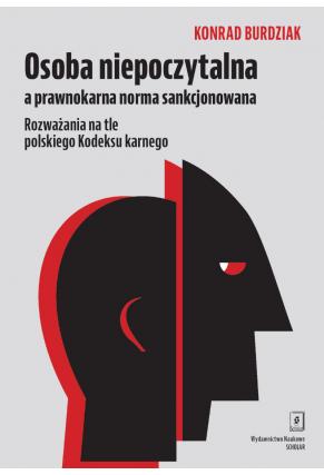 OSOBA NIEPOCZYTALNA A PRAWNOKARNA NORMA SANKCJONOWANIA<br>Rozważania na tle polskiego Kodeksu karnego