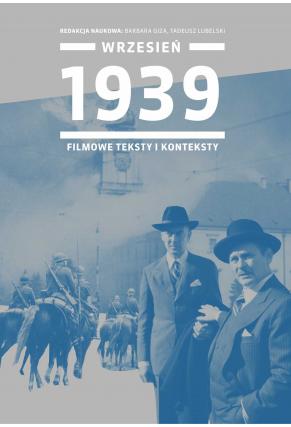WRZESIEŃ 1939 <br>filmowe teksty i konteksty