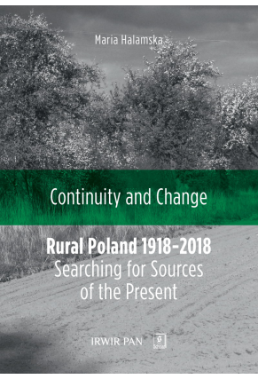 Rural Poland 1918-2018<BR> Searching for Sources of the Present