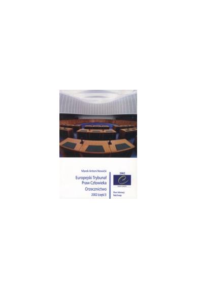 Europejski Trybunał <br>Praw Człowieka<br>ORZECZNICTWO 2002 (część I)