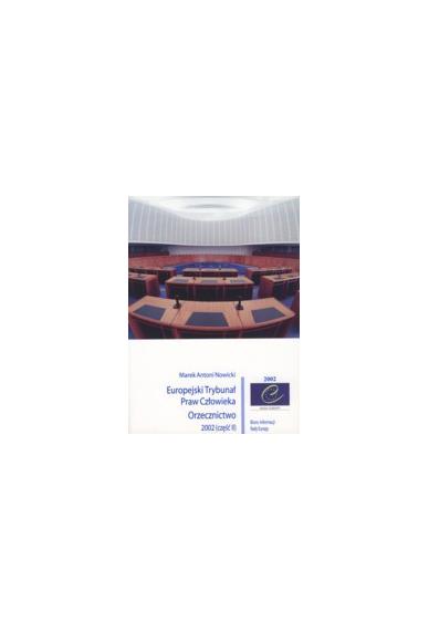 Europejski Trybunał <br>Praw Człowieka<br>ORZECZNICTWO 2002 (część II)