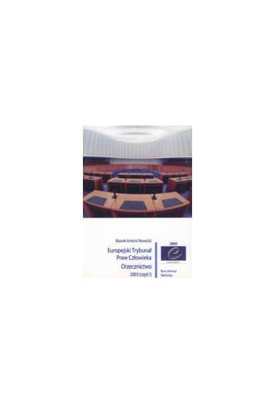 Europejski Trybunał <br>Praw Człowieka<br>ORZECZNICTWO 2003 (część I)