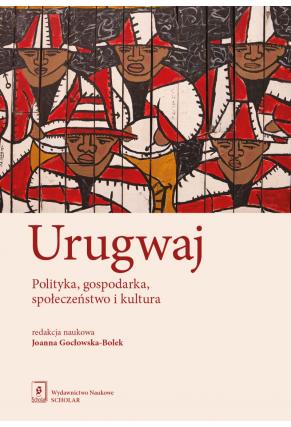 URUGWAJ<br>Polityka, gospodarka, społeczeństwo i kultura