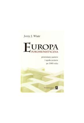EUROPA POKOMUNISTYCZNA <br>przemiany państw i społeczeństw po 1989 roku