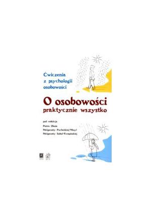 O OSOBOWOŚCI PRAKTYCZNIE WSZYSTKO <br>Ćwiczenia z psychologii osobowości