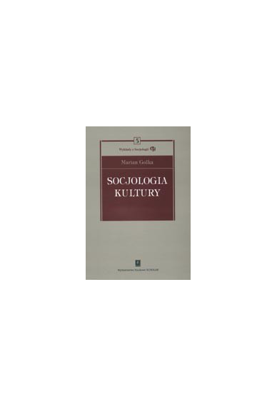 SOCJOLOGIA KULTURY<br>seria Wykłady z Socjologii, t. 5