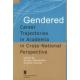 GENDERED CAREER TRAJECTORIES <br>in Academia <br>in Cross-National Perspective